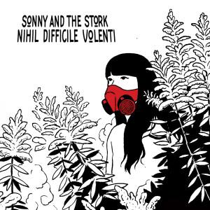 sonny & The stork - Nihil difficle volenti cover album