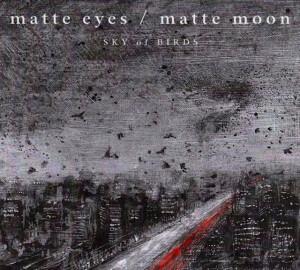 sky of birds matte eyes - matte moon cover album